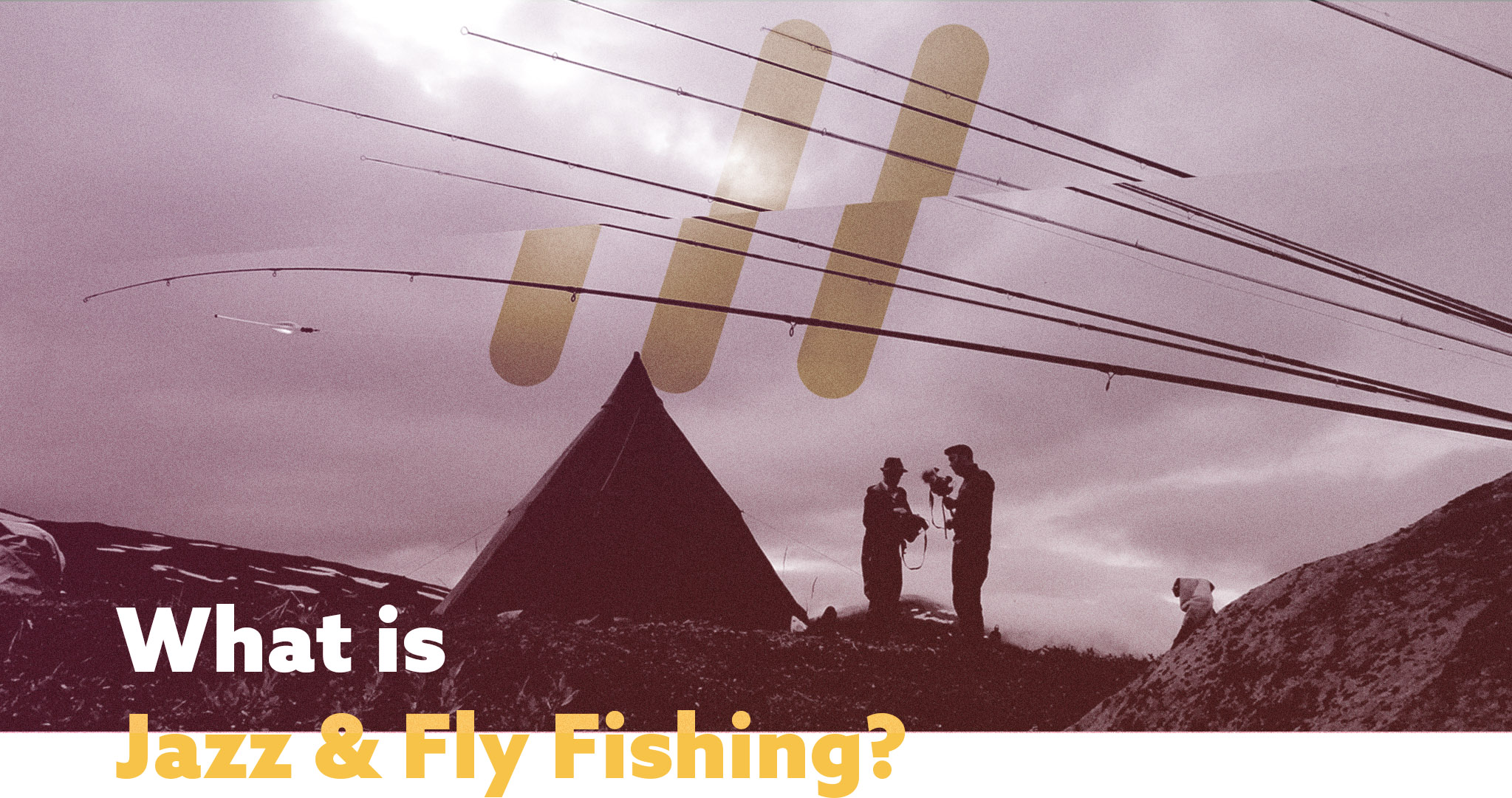What is Jazz & Fly Fishing?